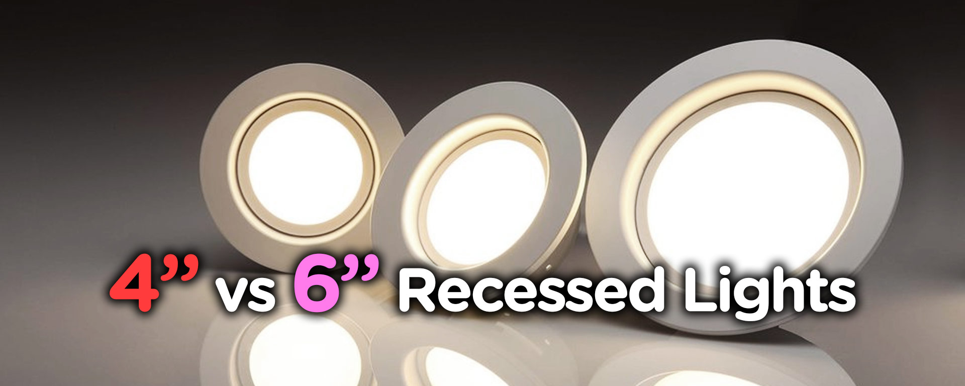 4 Inch Vs 6 Recessed Lighting