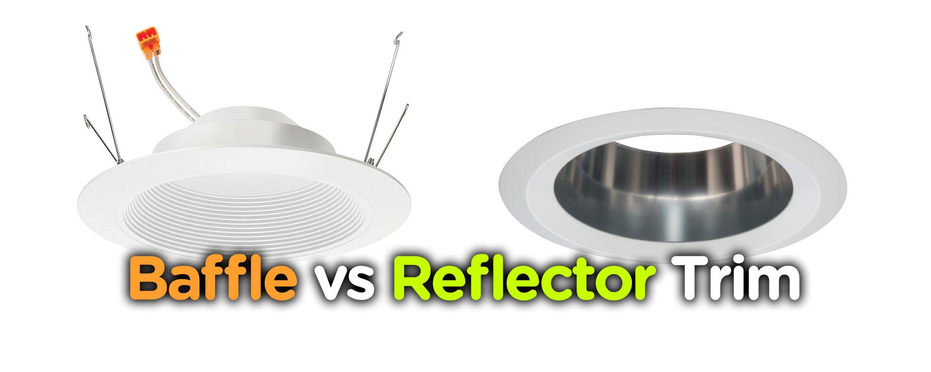 Baffle Vs Reflector Trim Of Recessed Downlight