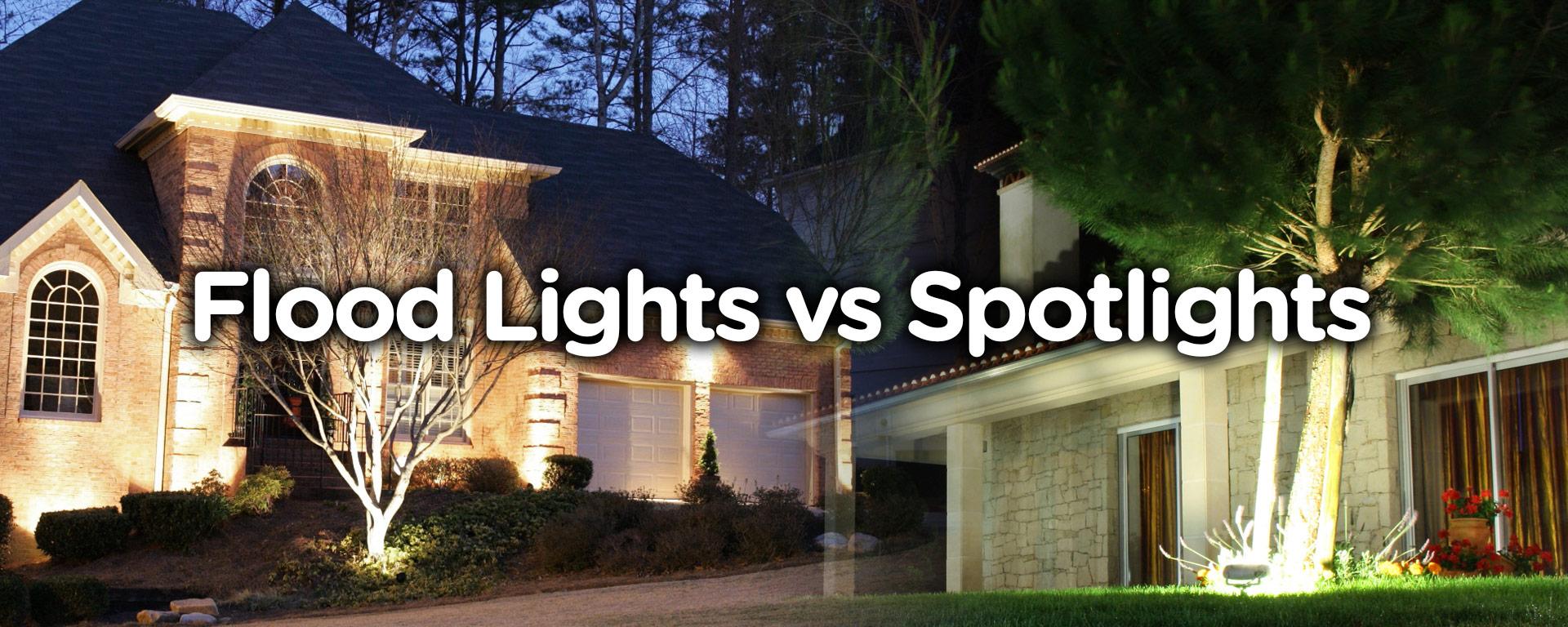 Halogen Light Vs Led >> Backyard Flood Light vs Spotlight - RecessedLightsPRO