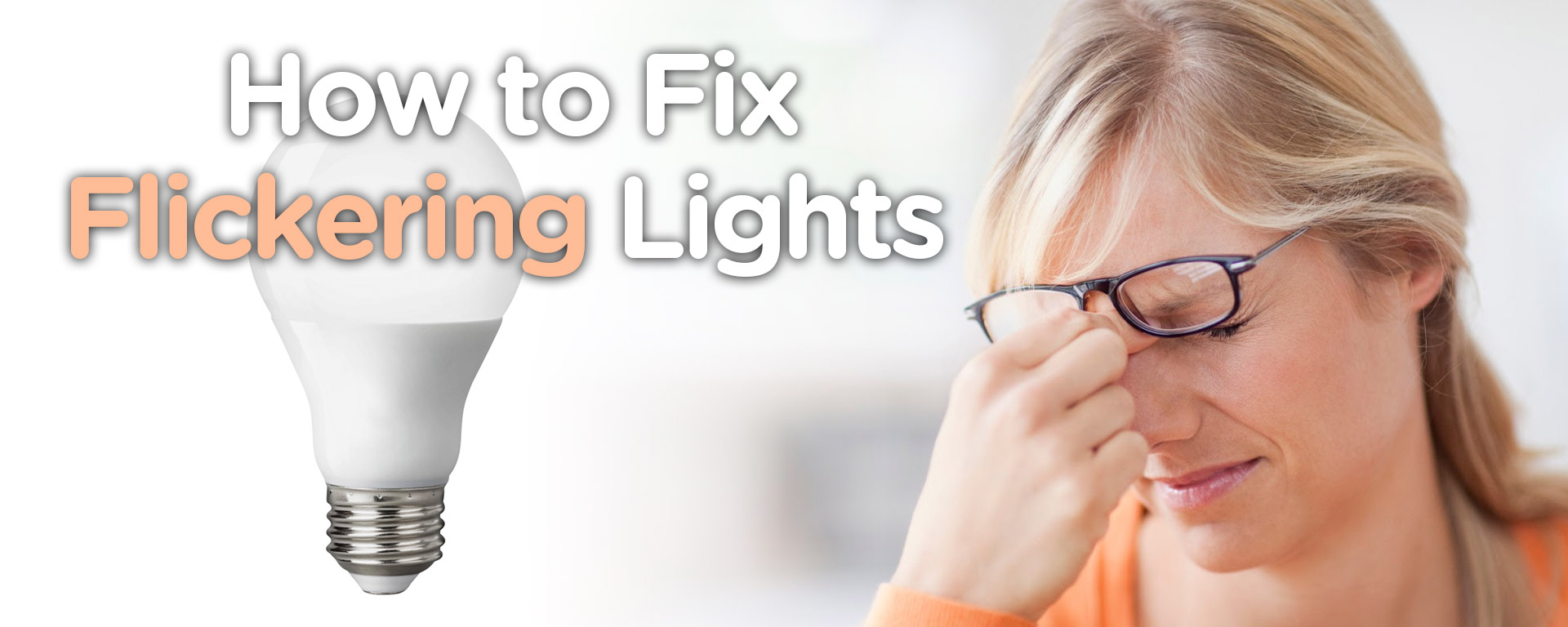 How To Avoid Fix Flickering Light Bulb And Recessed Lights