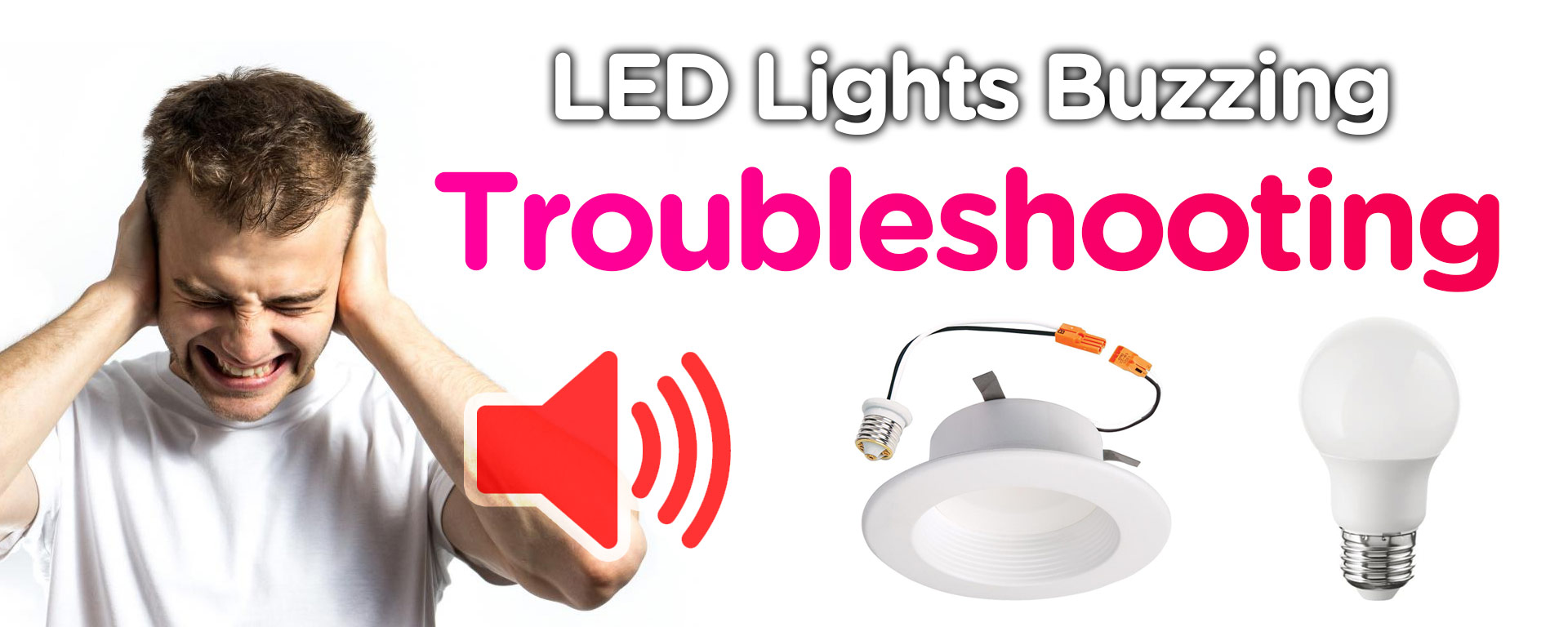 Why LED Light Buzzing? 4 Reasons and Ways to Fix
