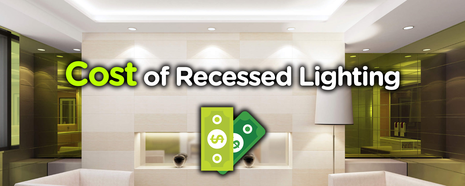 The Cost Of Recessed Lighting Add Dramatic Effect To Your